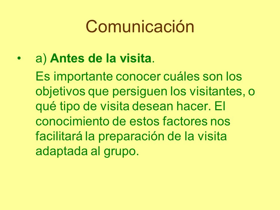 Comunicación a) Antes de la visita.