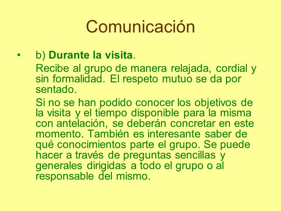 Comunicación b) Durante la visita.