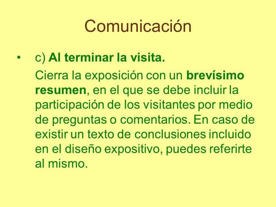 Comunicación c) Al terminar la visita.