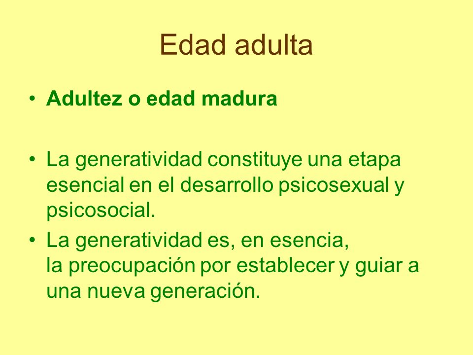 Edad adulta Adultez o edad madura