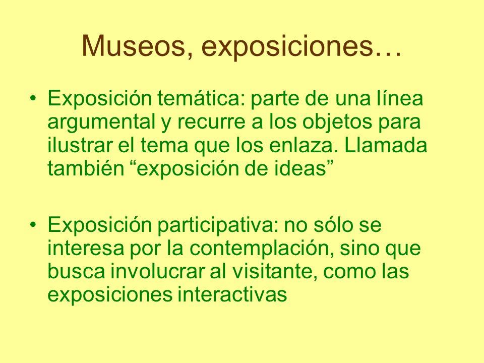 Museos, exposiciones…