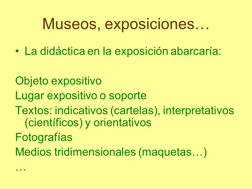 Museos, exposiciones… La didáctica en la exposición abarcaría: