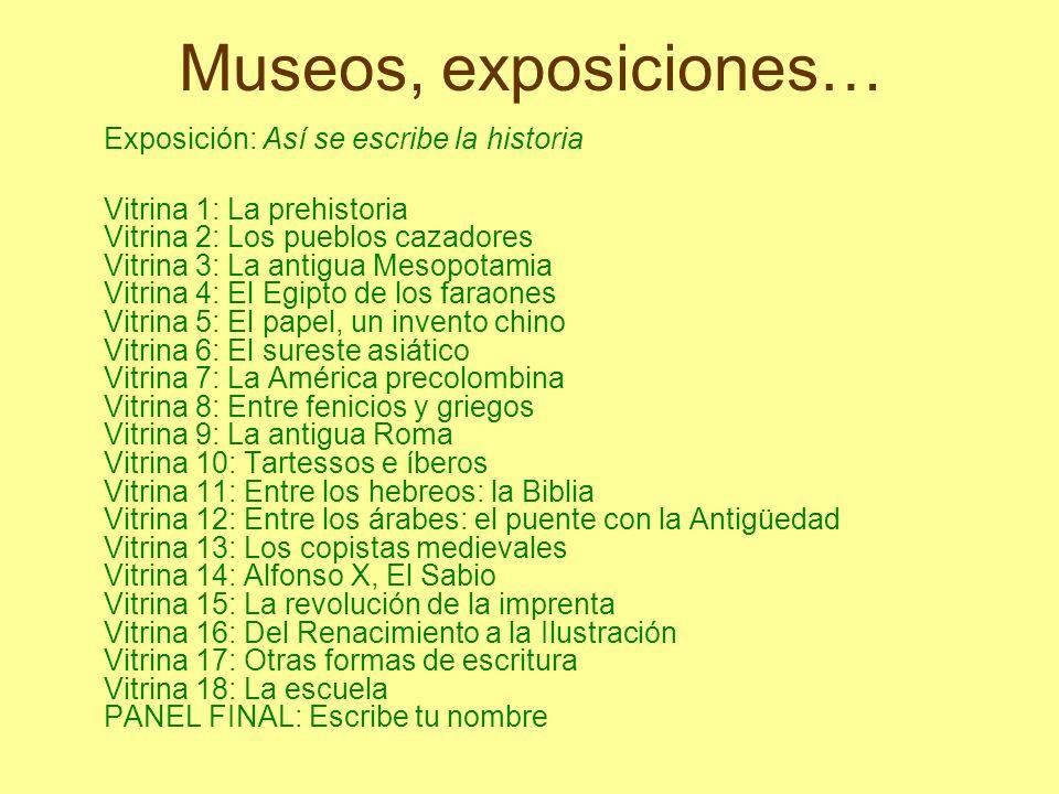 Museos, exposiciones… Exposición: Así se escribe la historia
