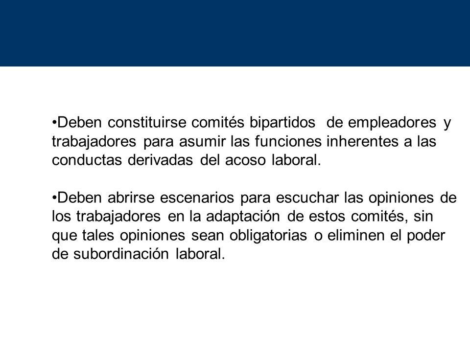 Deben constituirse comités bipartidos de empleadores y trabajadores para asumir las funciones inherentes a las conductas derivadas del acoso laboral.