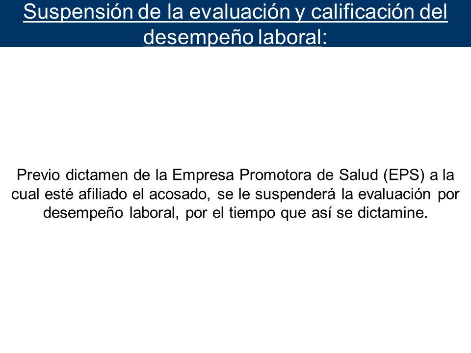 Suspensión de la evaluación y calificación del desempeño laboral: