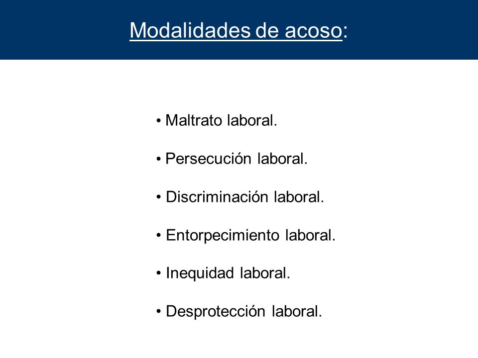 Modalidades de acoso: Maltrato laboral. Persecución laboral.