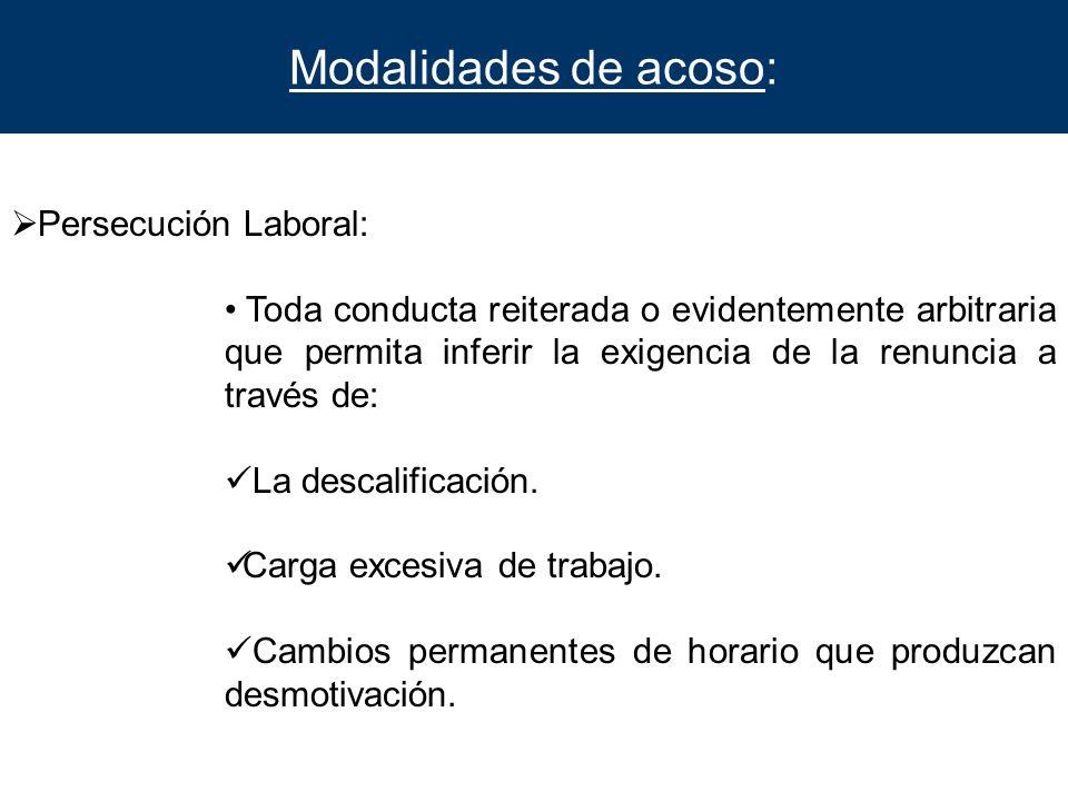 Modalidades de acoso: Persecución Laboral: