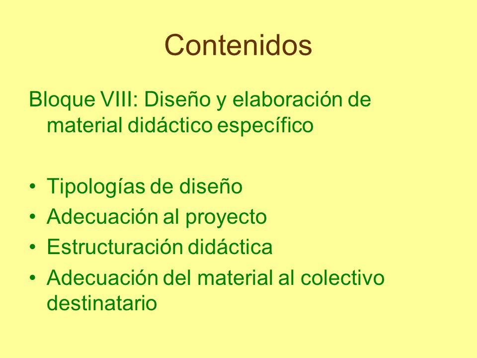 Contenidos Bloque VIII: Diseño y elaboración de material didáctico específico. Tipologías de diseño.