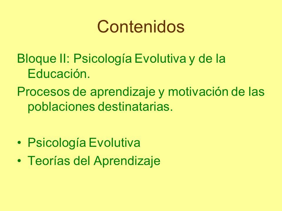 Contenidos Bloque II: Psicología Evolutiva y de la Educación.