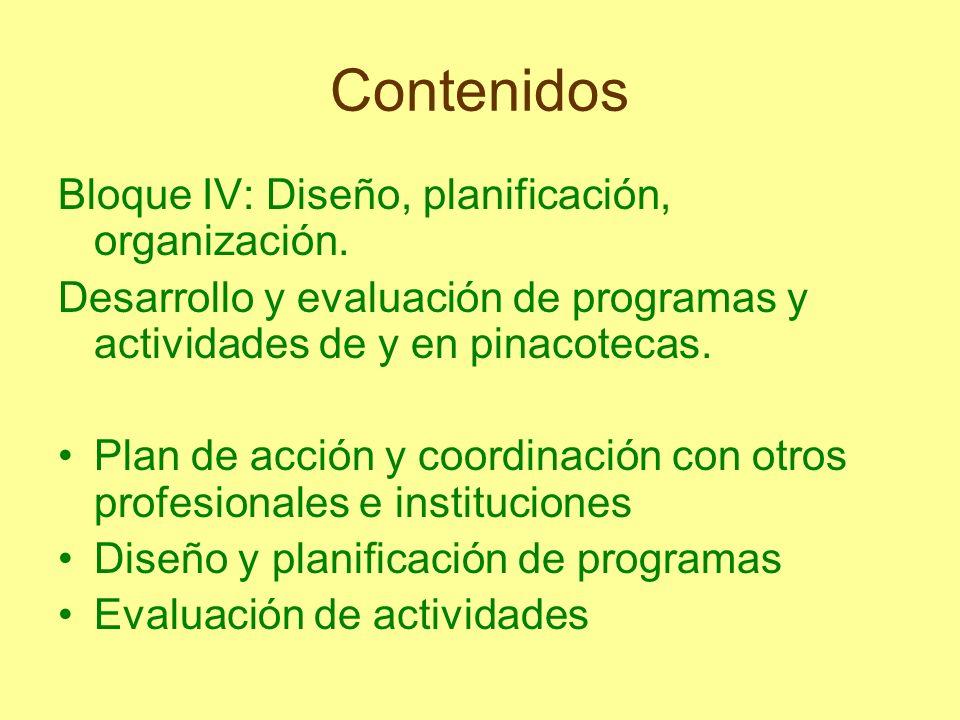 Contenidos Bloque IV: Diseño, planificación, organización.