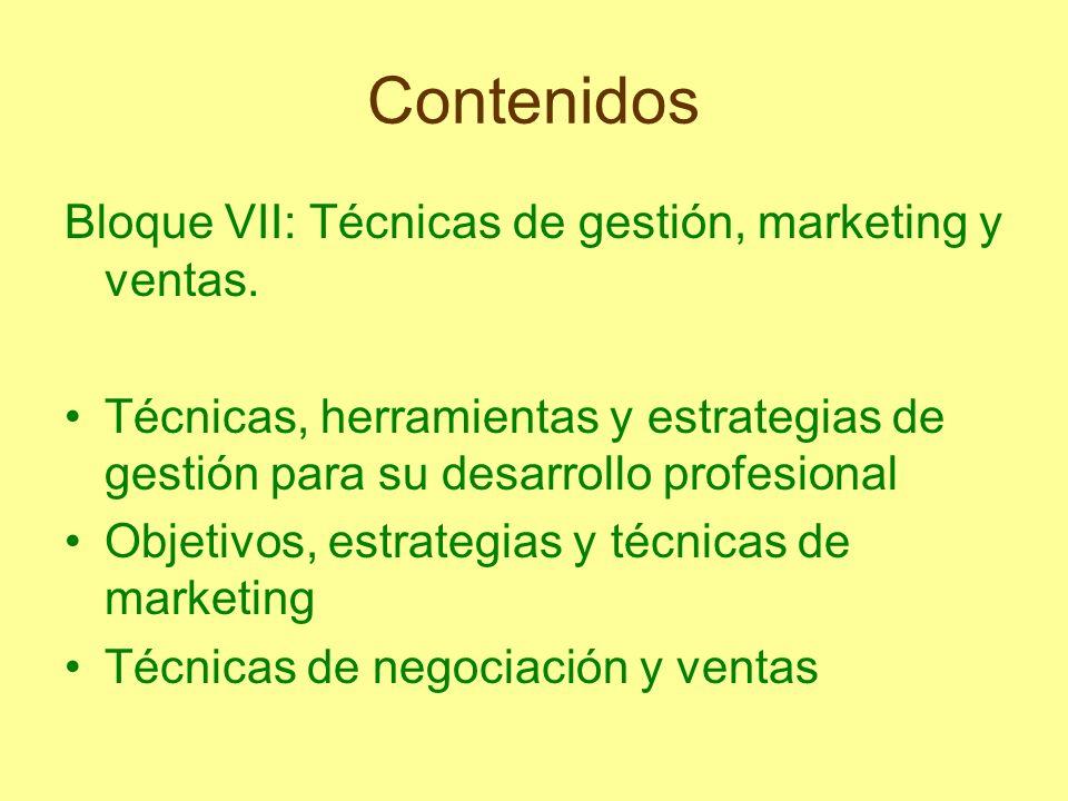 Contenidos Bloque VII: Técnicas de gestión, marketing y ventas.