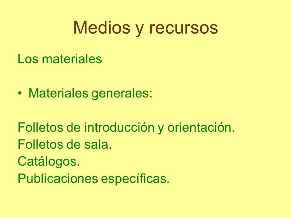 Medios y recursos Los materiales Materiales generales: