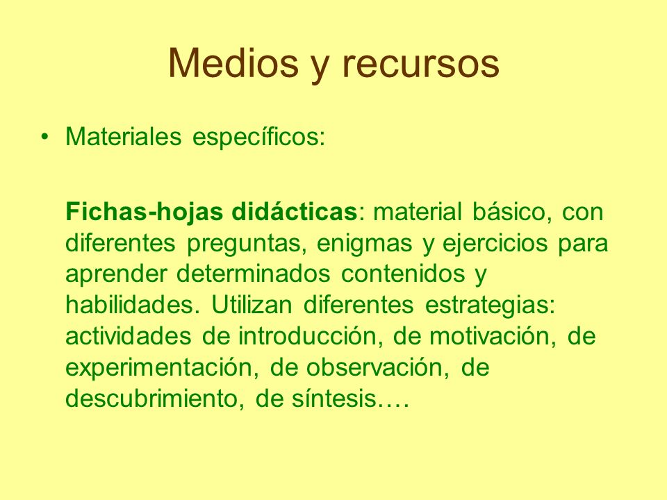 Medios y recursos Materiales específicos: