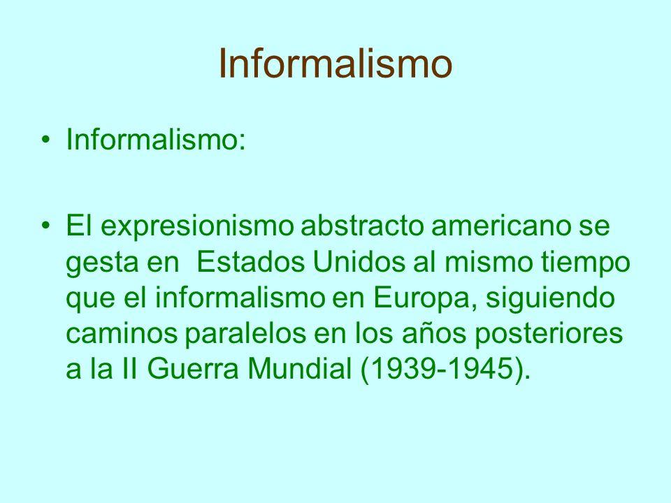Informalismo Informalismo: