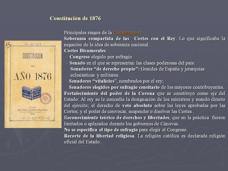 Constitución de 1876 Principales rasgos de la Constitución: