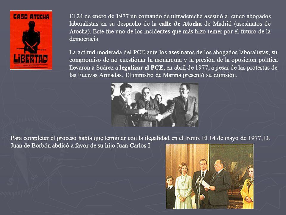 El 24 de enero de 1977 un comando de ultraderecha asesinó a cinco abogados laboralistas en su despacho de la calle de Atocha de Madrid (asesinatos de Atocha). Este fue uno de los incidentes que más hizo temer por el futuro de la democracia