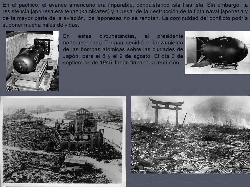 En el pacífico, el avance americano era imparable, conquistando isla tras isla. Sin embargo, la resistencia japonesa era tenaz (kamikazes) y a pesar de la destrucción de la flota naval japonesa y de la mayor parte de la aviación, los japoneses no se rendían. La continuidad del conflicto podría suponer mucha miles de vidas.