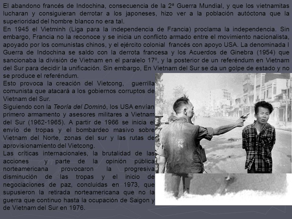 El abandono francés de Indochina, consecuencia de la 2ª Guerra Mundial, y que los vietnamitas lucharan y consiguieran derrotar a los japoneses, hizo ver a la población autóctona que la superioridad del hombre blanco no era tal.