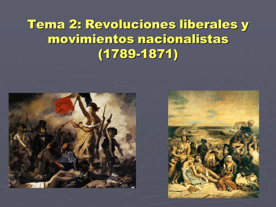 Tema 2: Revoluciones liberales y movimientos nacionalistas (1789-1871)