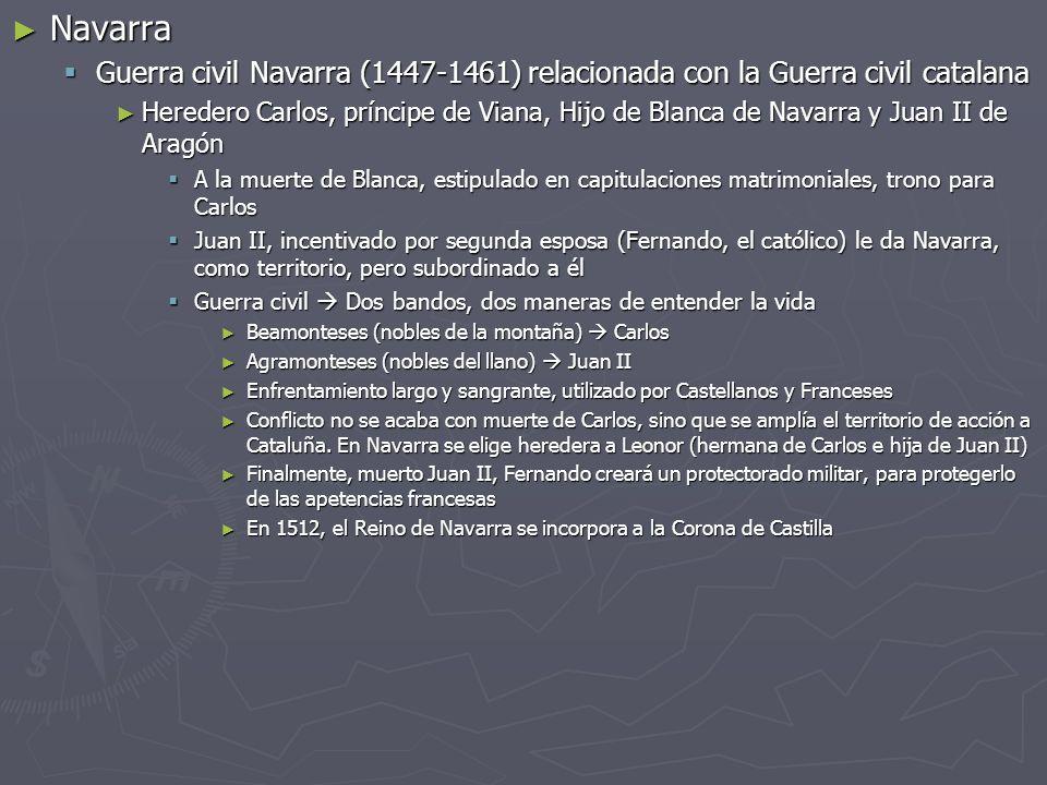 Navarra Guerra civil Navarra (1447-1461) relacionada con la Guerra civil catalana.