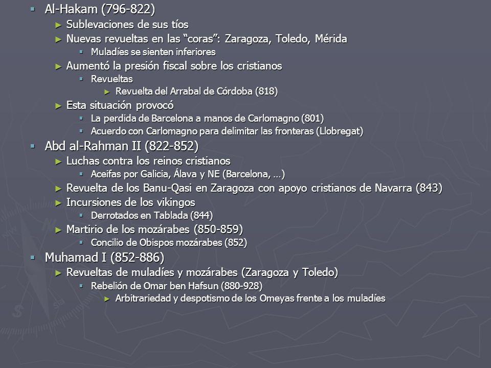Al-Hakam (796-822) Abd al-Rahman II (822-852) Muhamad I (852-886)