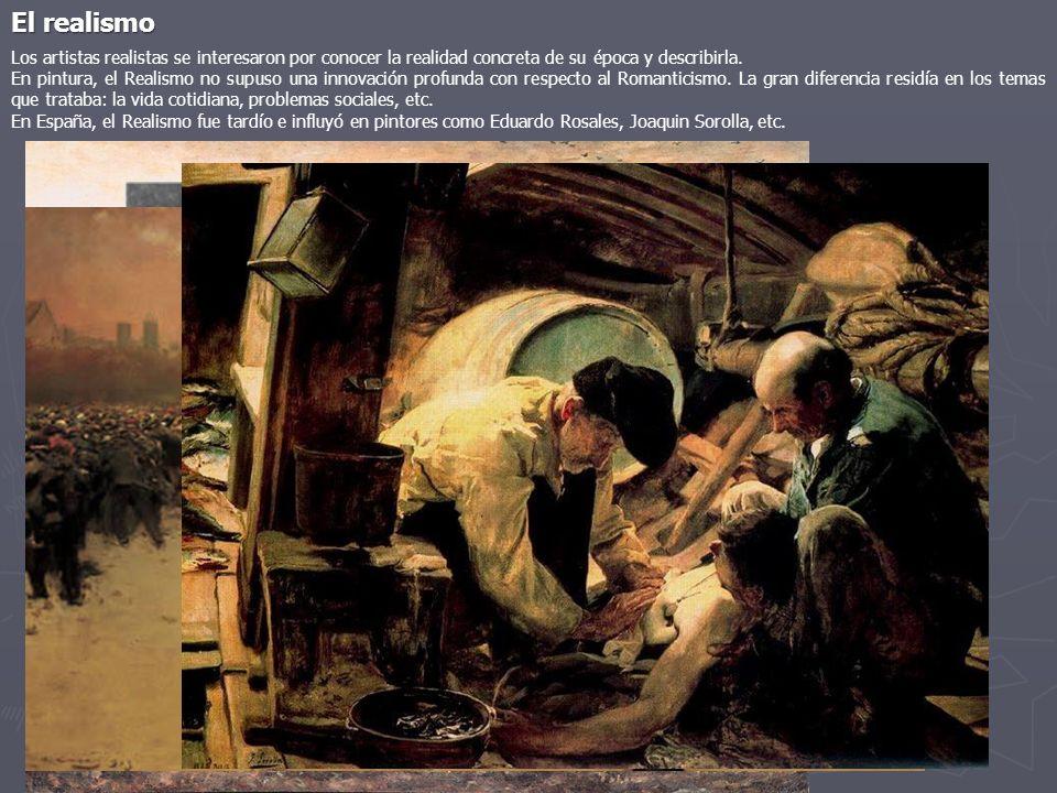 El realismo Los artistas realistas se interesaron por conocer la realidad concreta de su época y describirla.