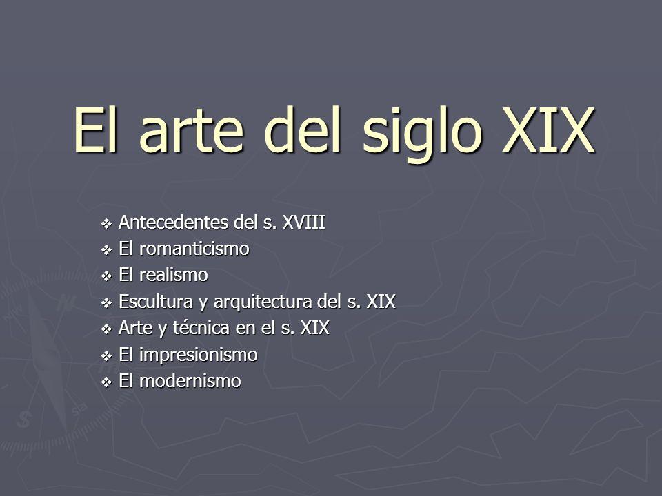 El arte del siglo xix antecedentes del s xviii el Romanticismo arquitectura