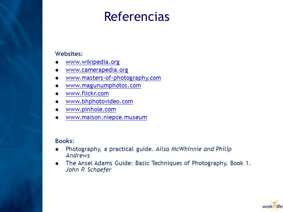 Referencias Websites: www.wikipedia.org www.camerapedia.org