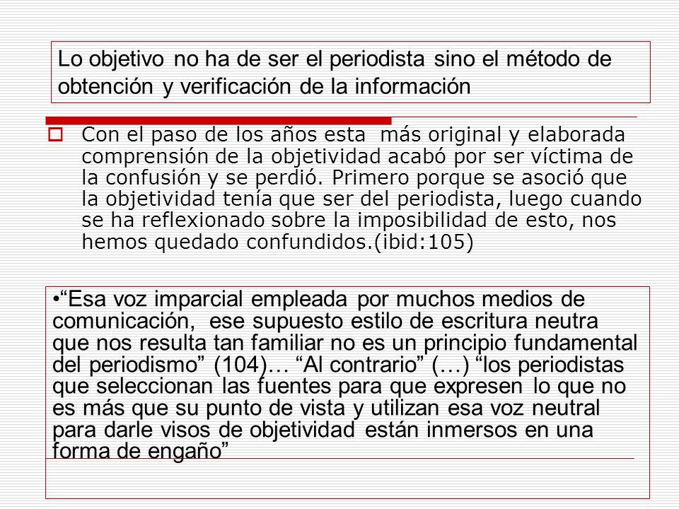 Lo objetivo no ha de ser el periodista sino el método de obtención y verificación de la información