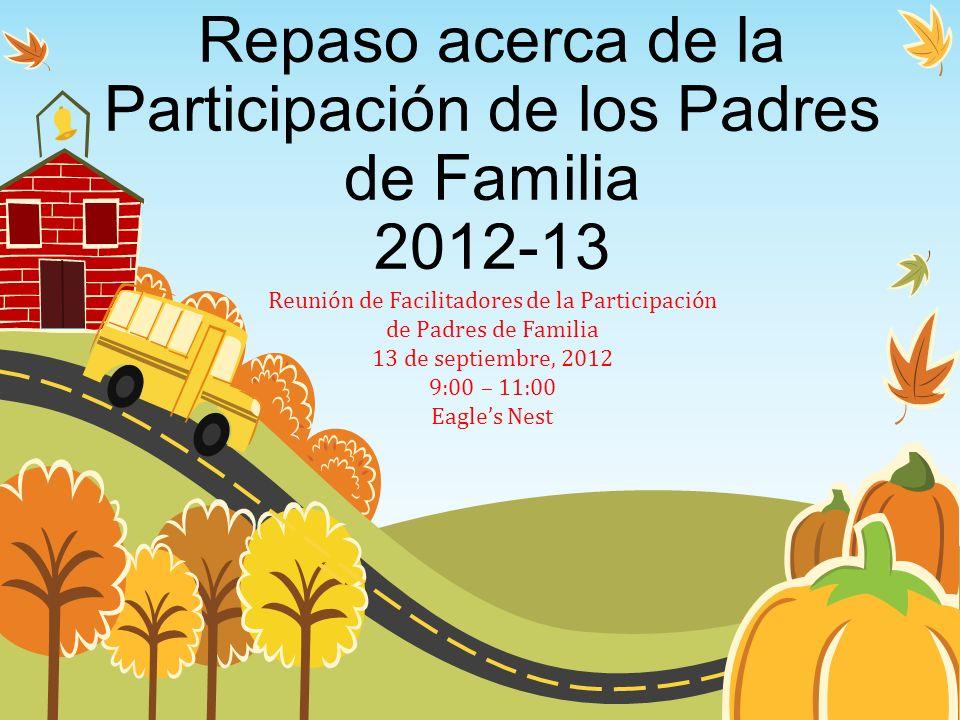 Repaso acerca de la Participación de los Padres de Familia 2012-13