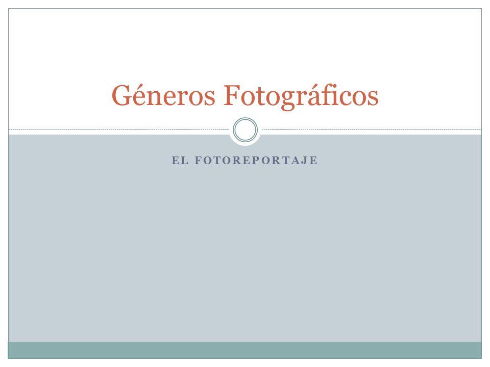 Géneros Fotográficos El fotoreportaje