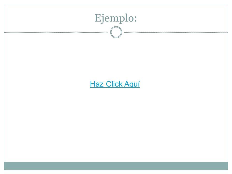 Ejemplo: Haz Click Aquí