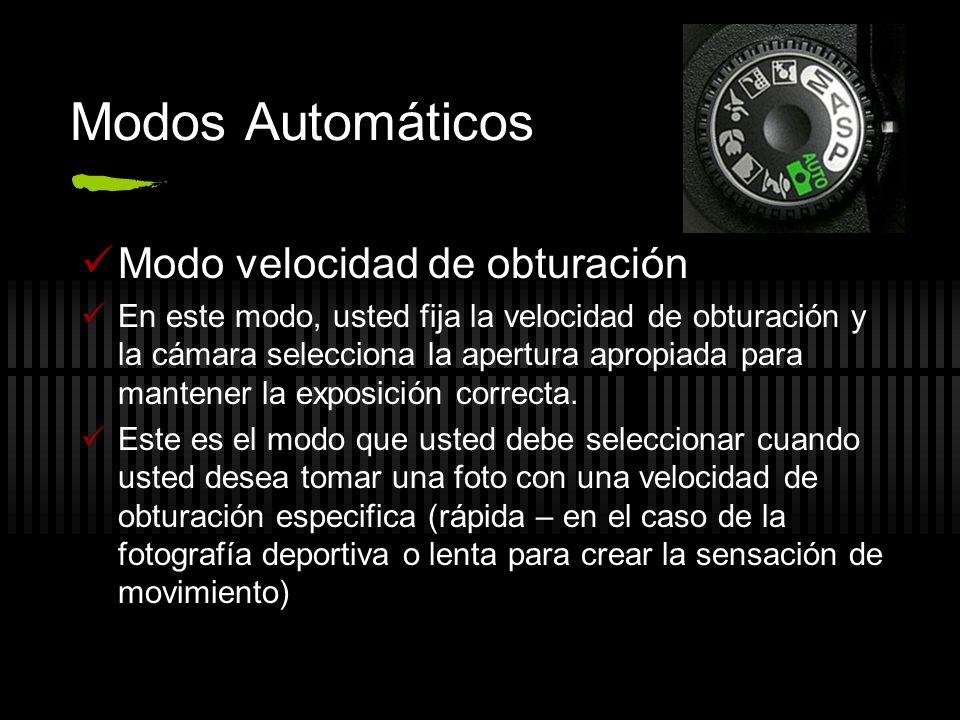 Modos Automáticos Modo velocidad de obturación