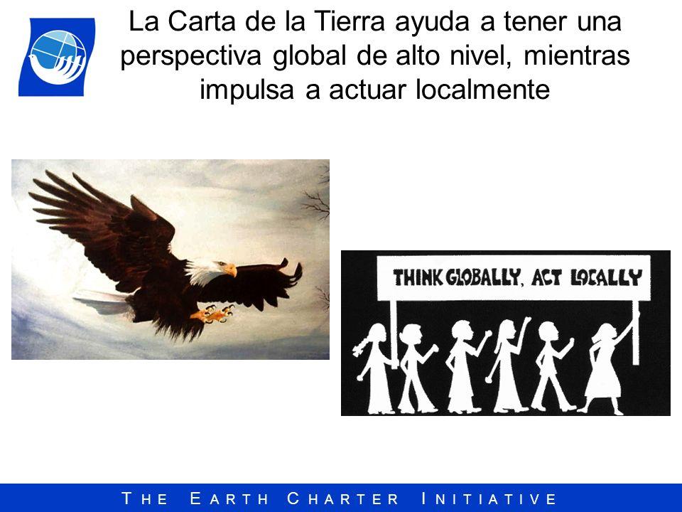 La Carta de la Tierra ayuda a tener una perspectiva global de alto nivel, mientras impulsa a actuar localmente