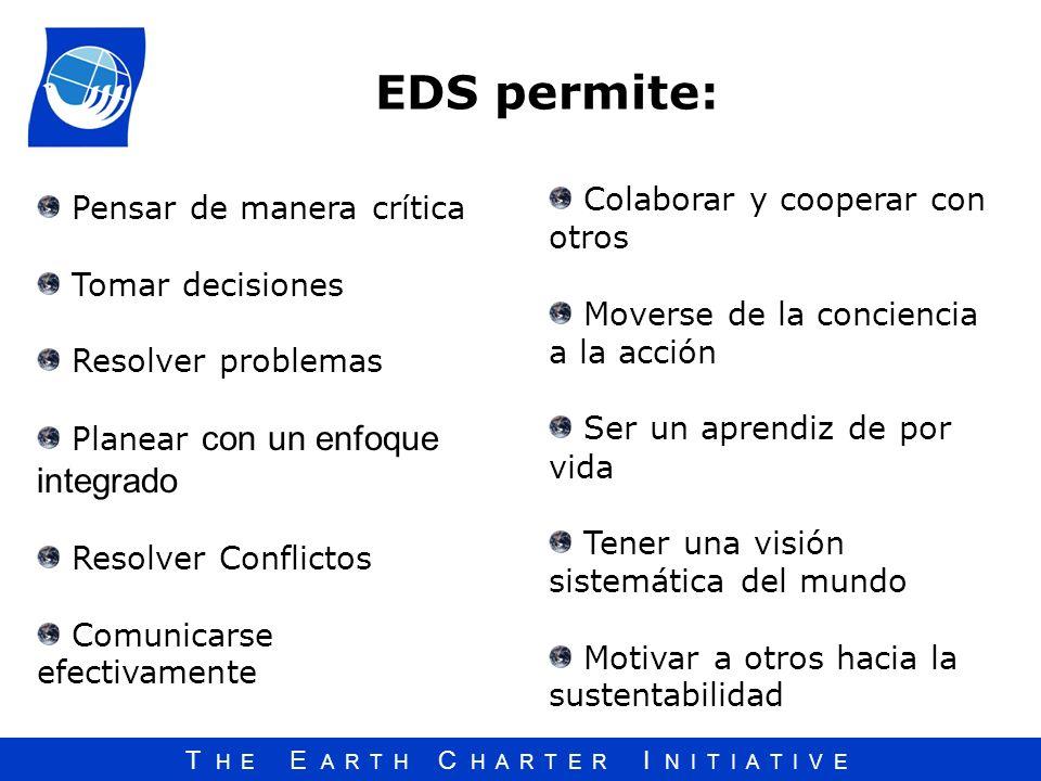 EDS permite: Colaborar y cooperar con otros Pensar de manera crítica