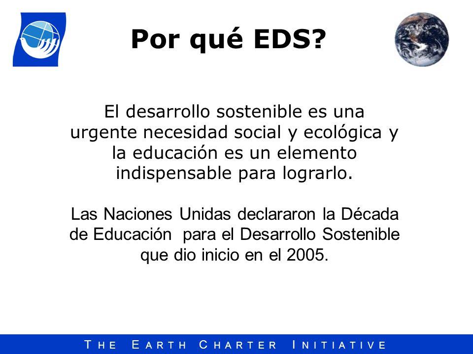 Por qué EDS El desarrollo sostenible es una urgente necesidad social y ecológica y la educación es un elemento indispensable para lograrlo.