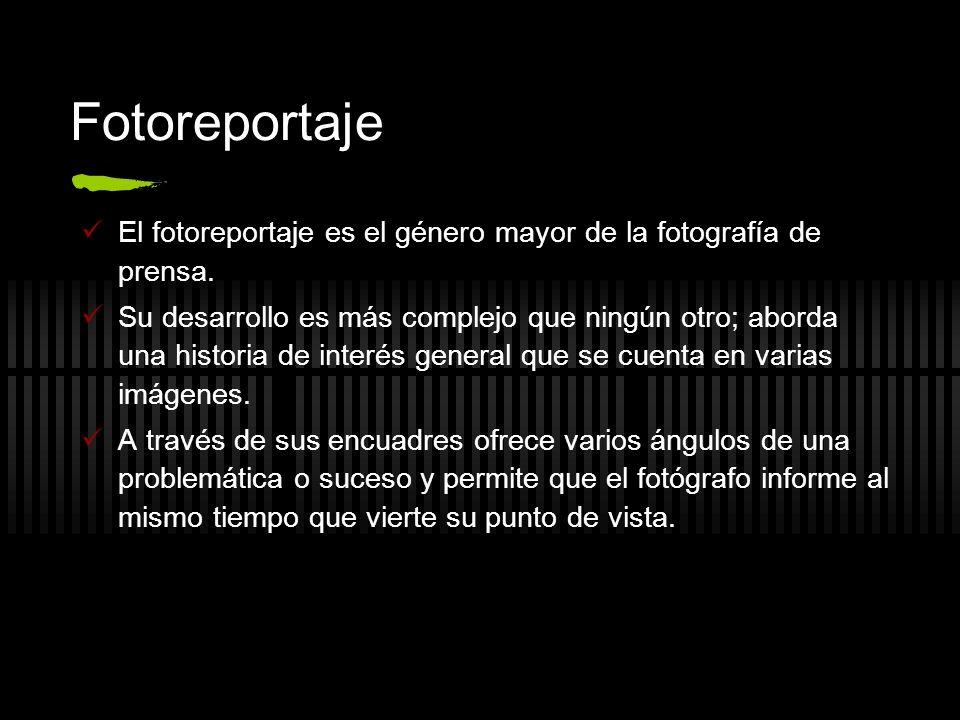 Fotoreportaje El fotoreportaje es el género mayor de la fotografía de prensa.