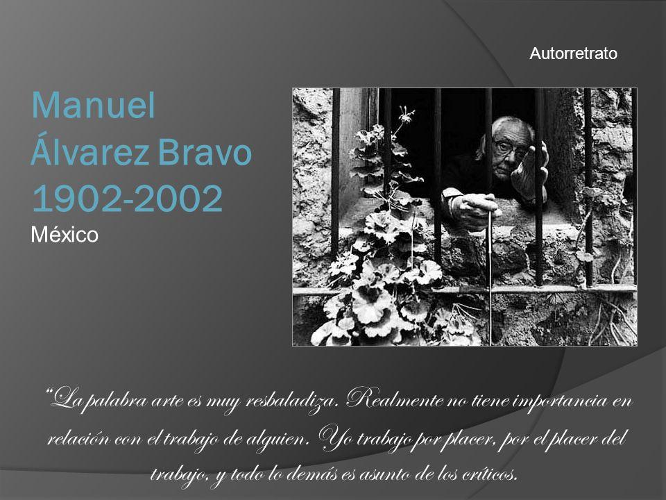 Manuel Álvarez Bravo 1902-2002 México