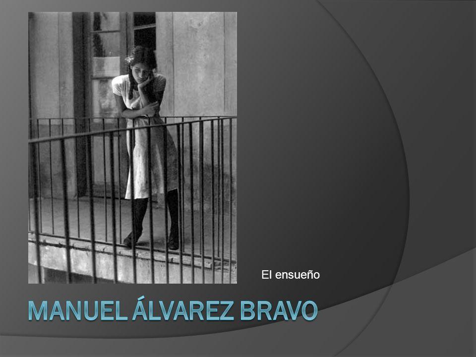 El ensueño Manuel Álvarez Bravo