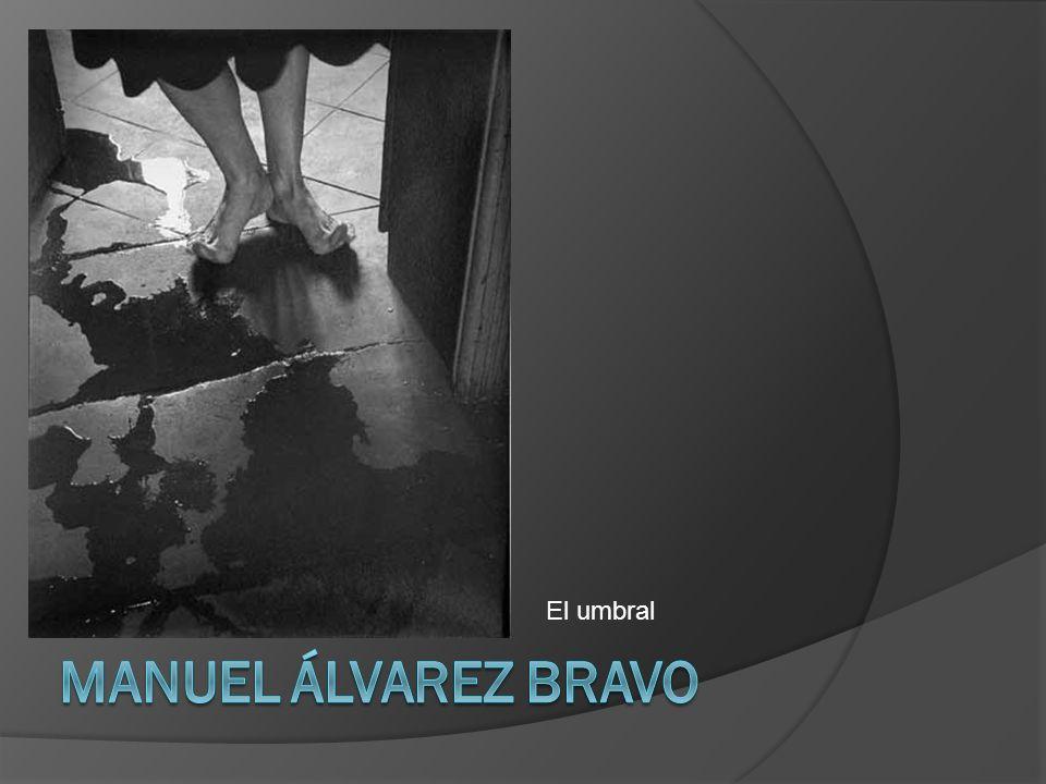 El umbral Manuel Álvarez Bravo