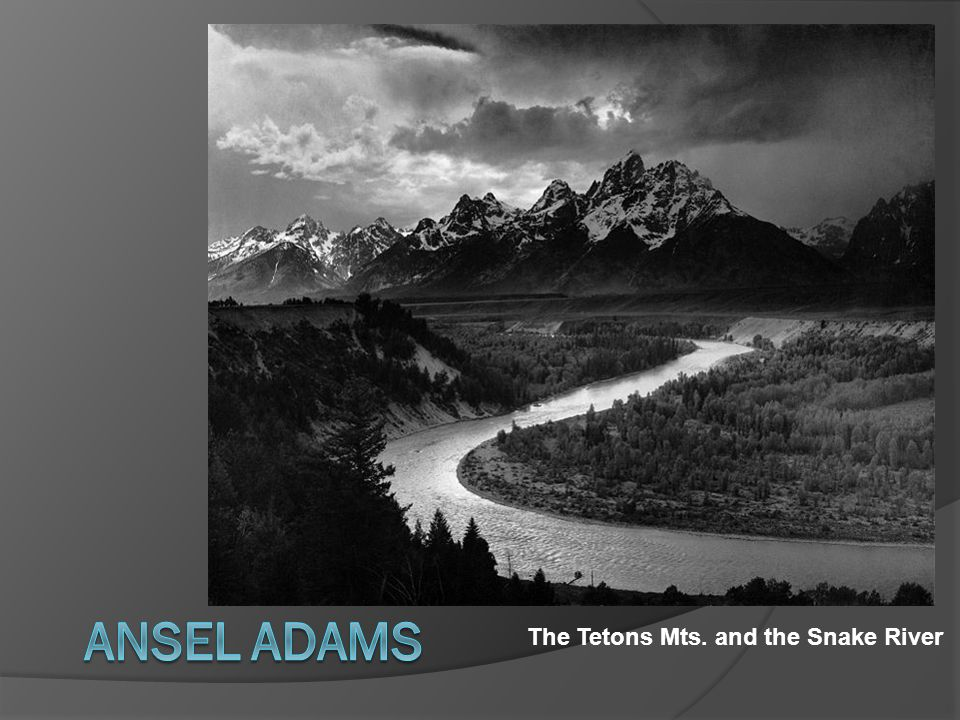 Ansel Adams The Tetons Mts. and the Snake River