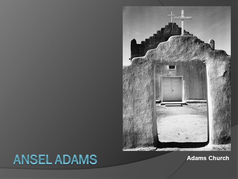 Ansel Adams Adams Church