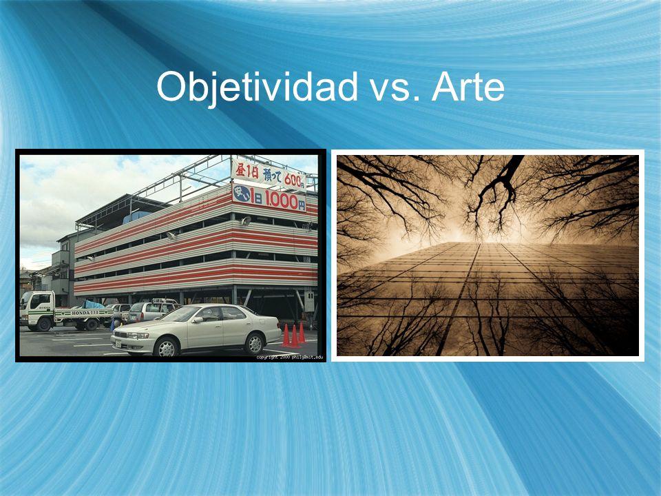 Objetividad vs. Arte