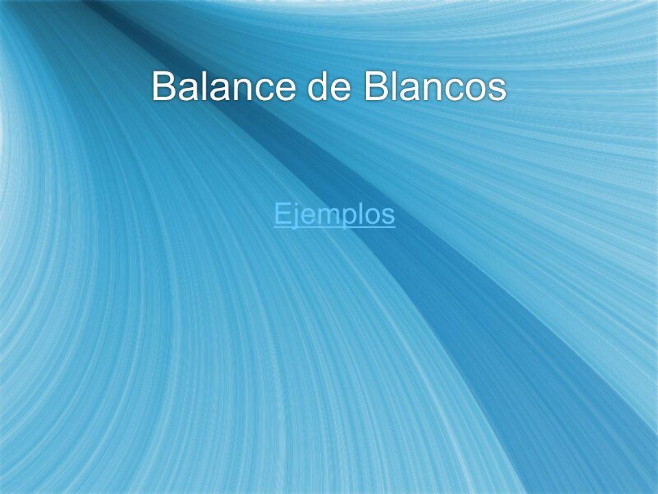 Balance de Blancos Ejemplos
