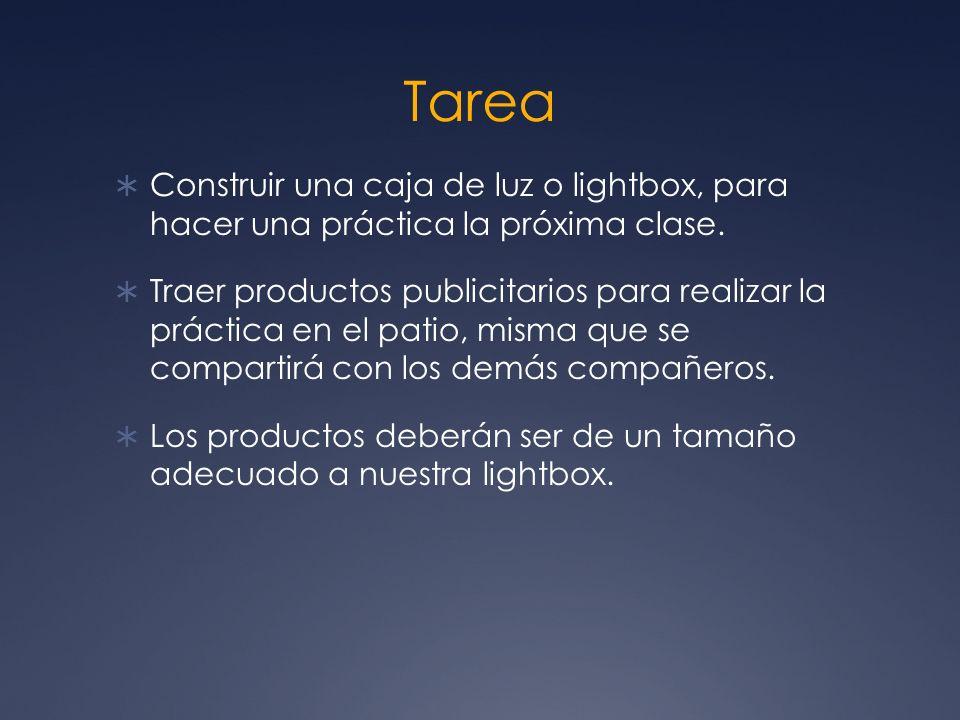 Tarea Construir una caja de luz o lightbox, para hacer una práctica la próxima clase.