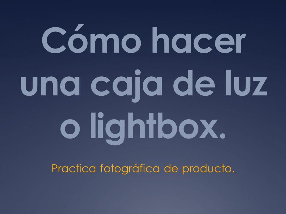 Cómo hacer una caja de luz o lightbox.