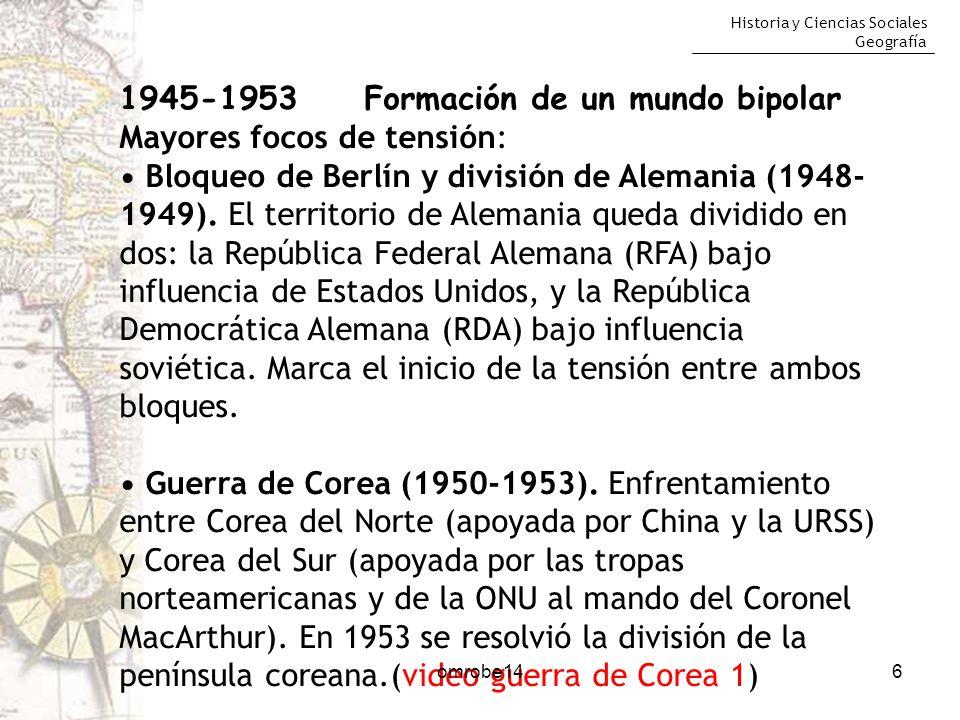 1945-1953 Formación de un mundo bipolar Mayores focos de tensión: