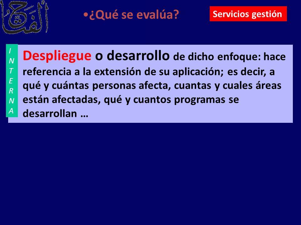 ¿Qué se evalúa Servicios gestión. INTERNA.
