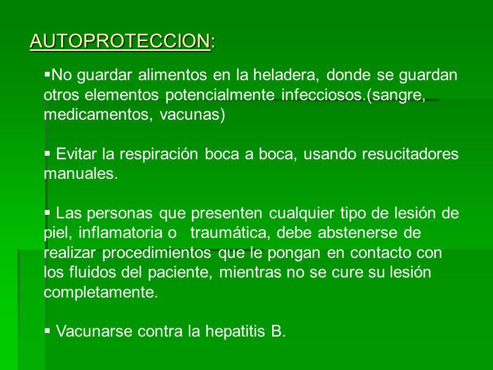 AUTOPROTECCION:No guardar alimentos en la heladera, donde se guardan otros elementos potencialmente infecciosos.(sangre, medicamentos, vacunas)