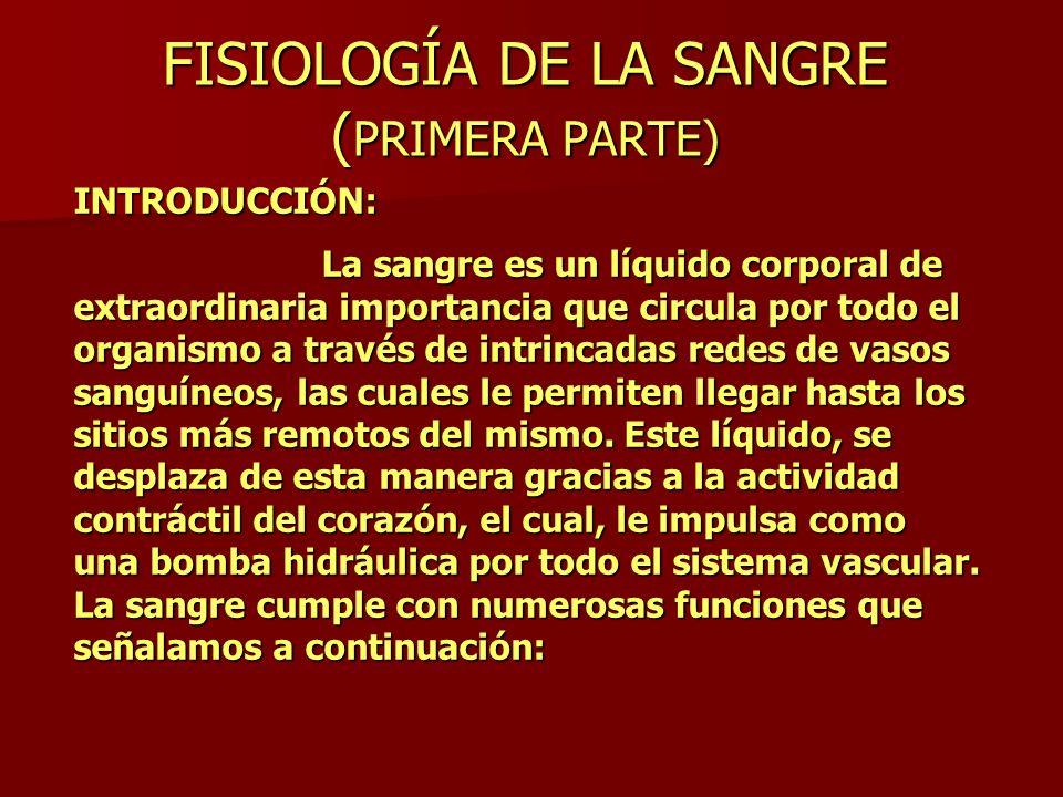FISIOLOGÍA DE LA SANGRE (PRIMERA PARTE)